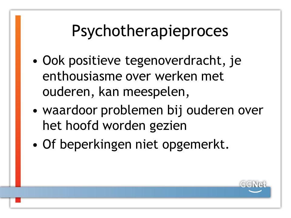 Psychotherapieproces Ook positieve tegenoverdracht, je enthousiasme over werken met ouderen, kan meespelen, waardoor problemen bij ouderen over het hoofd worden gezien Of beperkingen niet opgemerkt.