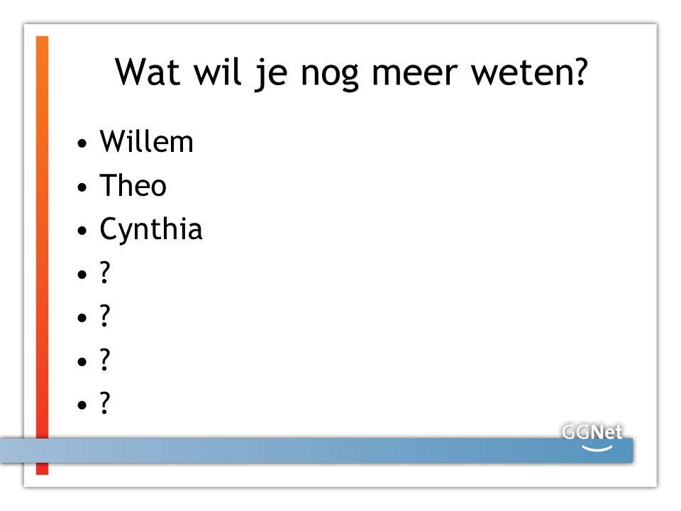 Wat wil je nog meer weten? Willem Theo Cynthia ?