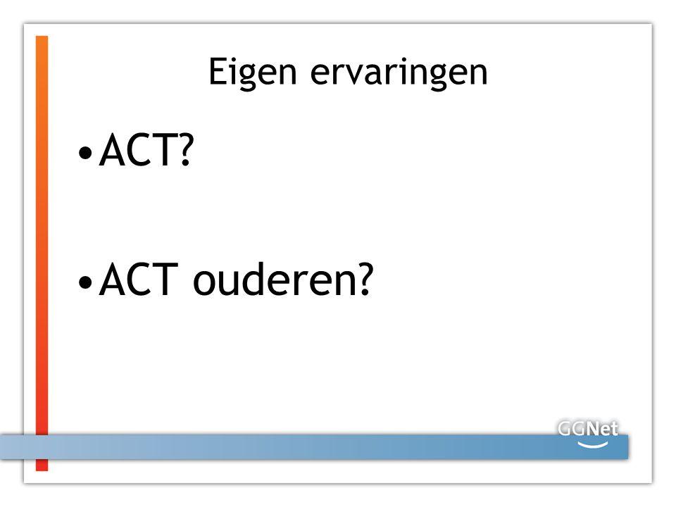 Eigen ervaringen ACT? ACT ouderen?