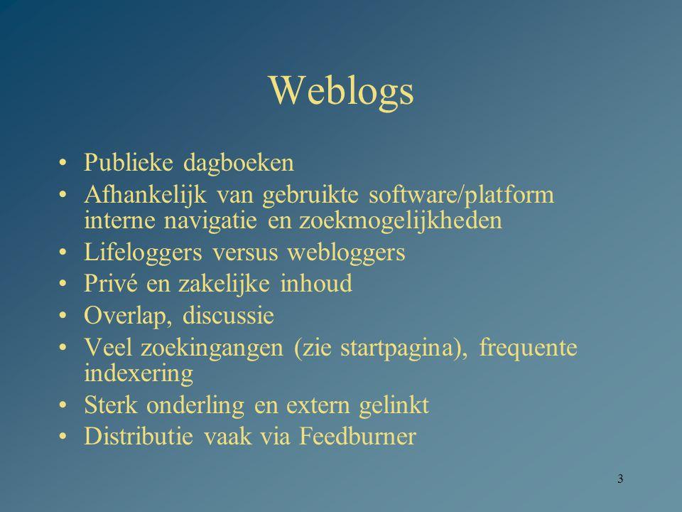 4 Blog(post)s zoeken ontsluiting ook afhankelijk van acties blogger zelf: titels, tags, links groot: Google snel: Bloglines, Ask klein: Technorati, Icerocket alleen gehele blogs via Exalead refine