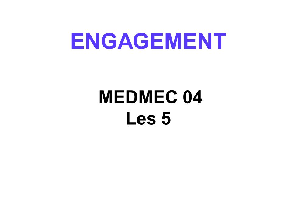 ENGAGEMENT MEDMEC 04 Les 5