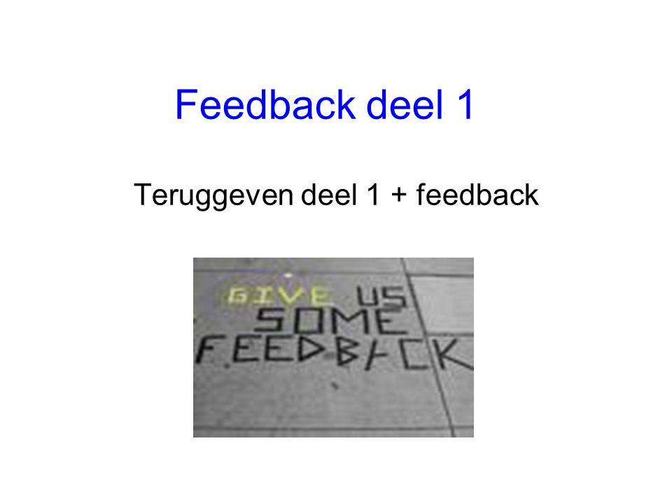 Feedback deel 1 Teruggeven deel 1 + feedback