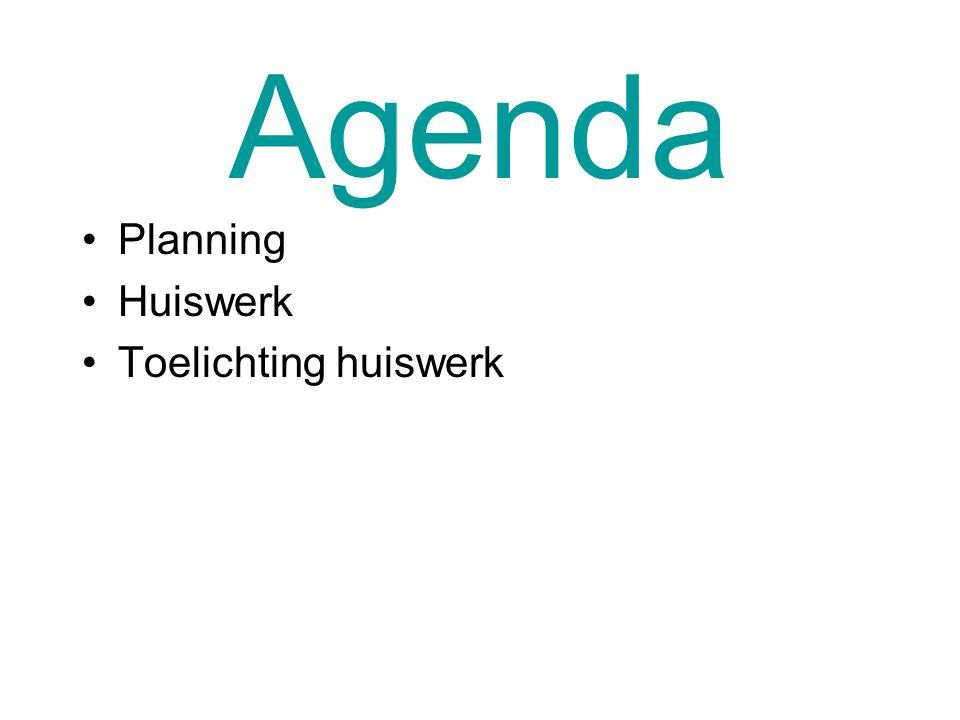 Agenda Planning Huiswerk Toelichting huiswerk