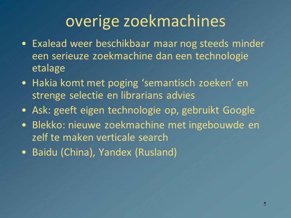 5 overige zoekmachines Exalead weer beschikbaar maar nog steeds minder een serieuze zoekmachine dan een technologie etalage Hakia komt met poging 'sem
