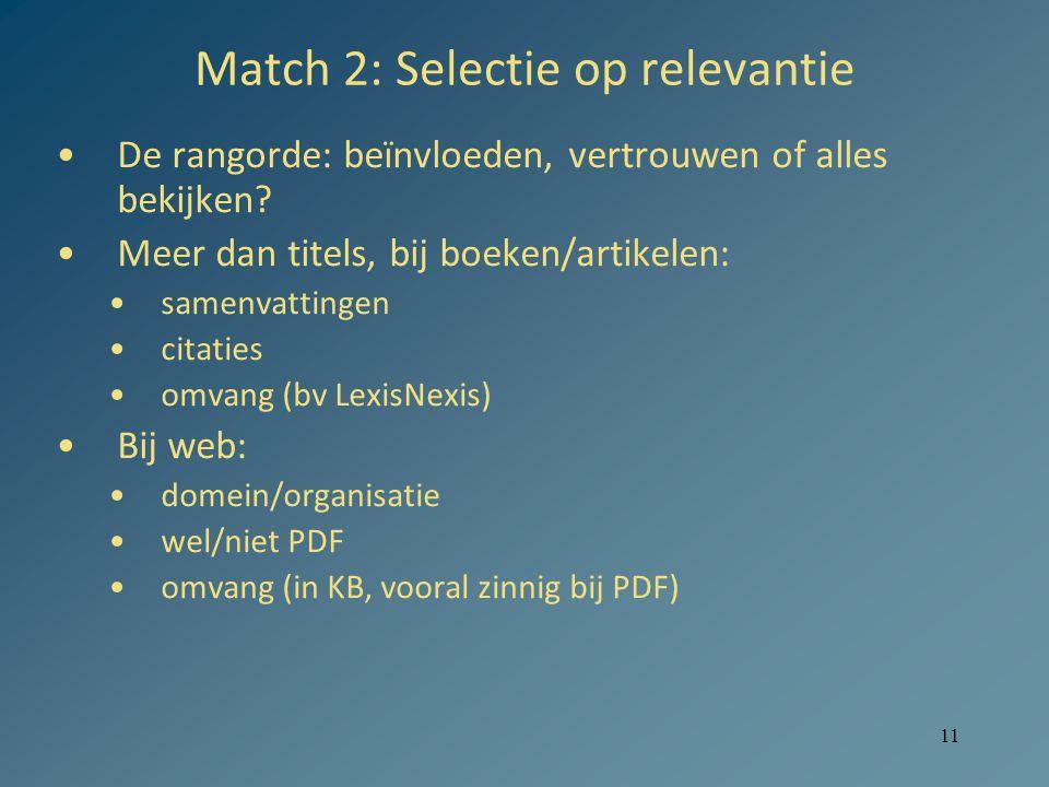11 Match 2: Selectie op relevantie De rangorde: beïnvloeden, vertrouwen of alles bekijken.
