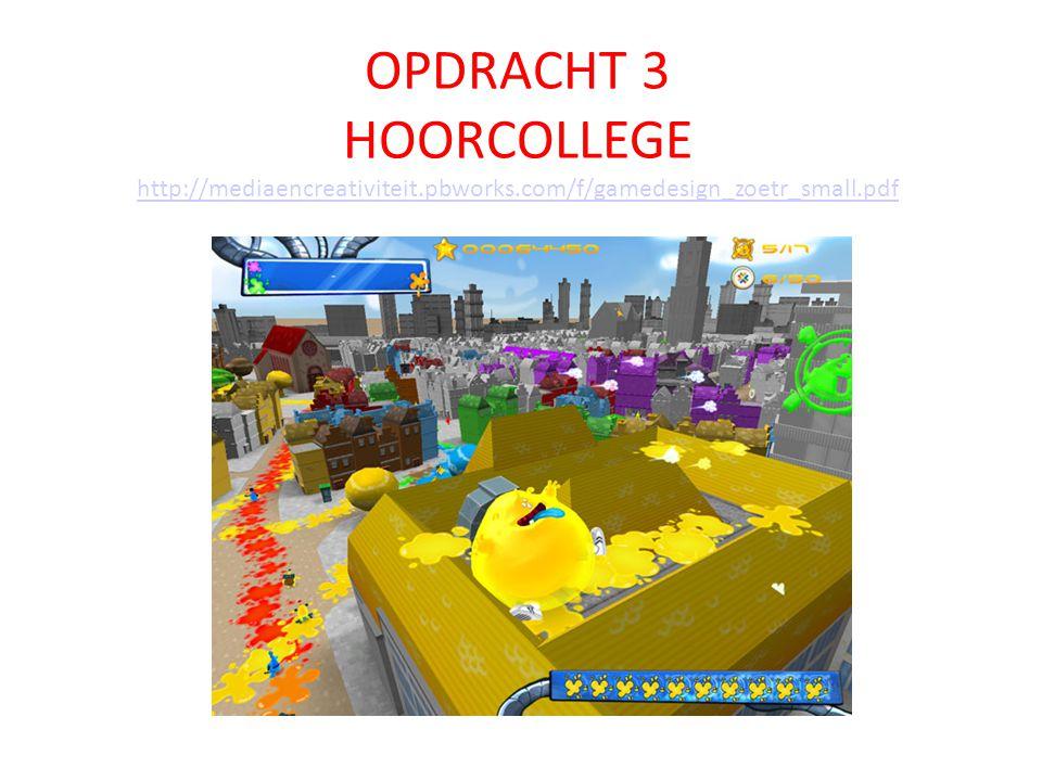 OPDRACHT 3 HOORCOLLEGE http://mediaencreativiteit.pbworks.com/f/gamedesign_zoetr_small.pdf http://mediaencreativiteit.pbworks.com/f/gamedesign_zoetr_s