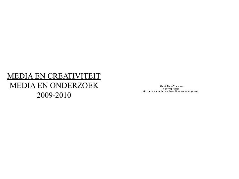 MEDIA EN CREATIVITEIT MEDIA EN ONDERZOEK 2009-2010