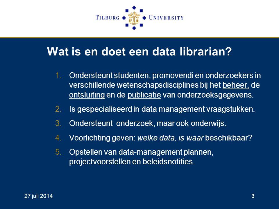 27 juli 20144 Data Librarian activiteiten in Tilburg.