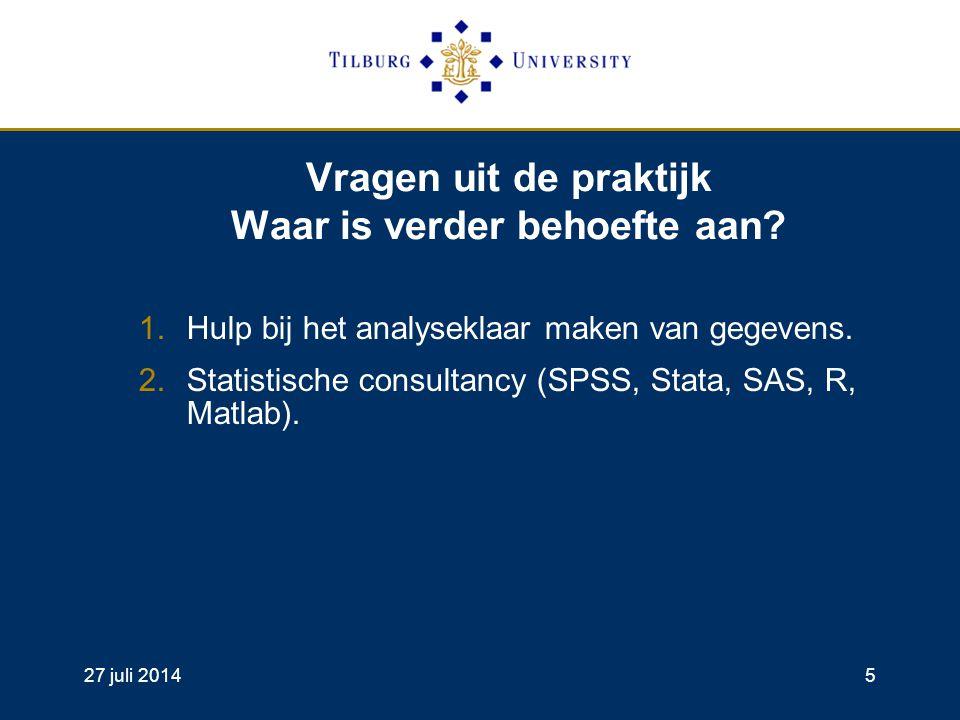 27 juli 20145 Vragen uit de praktijk Waar is verder behoefte aan.