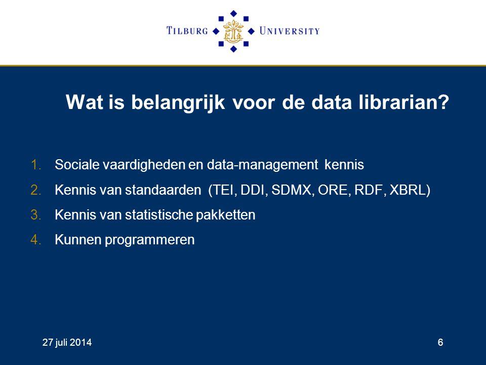 27 juli 20146 Wat is belangrijk voor de data librarian.