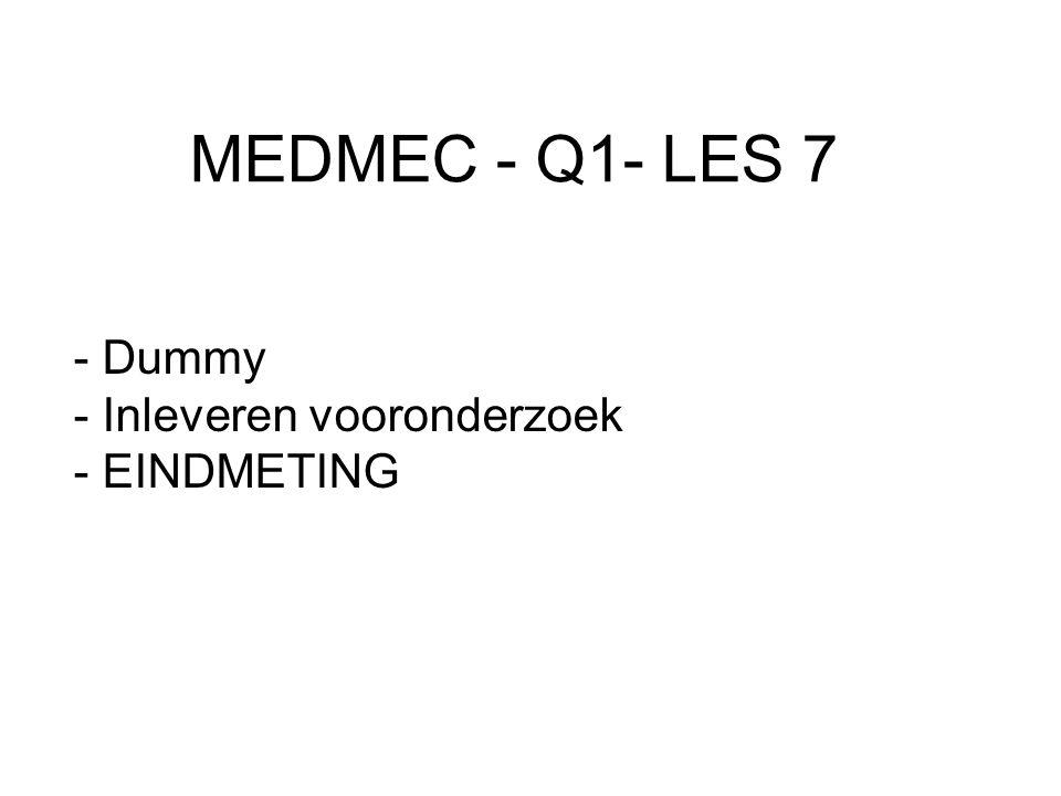 MEDMEC - Q1- LES 7 - Dummy - Inleveren vooronderzoek - EINDMETING