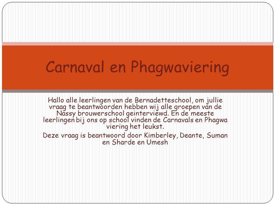 Carnavalsviering De carnavalsviering wordt door de juffen van de school georganiseerd.