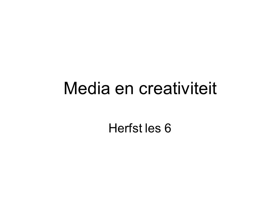 Media en creativiteit Herfst les 6