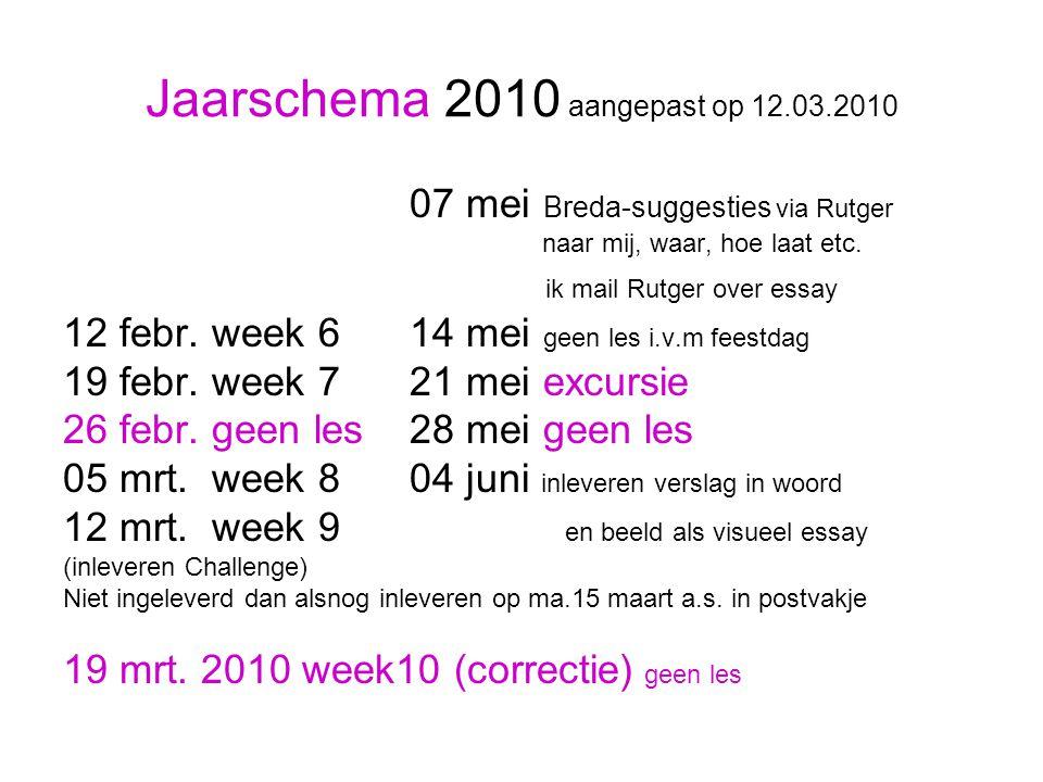 Jaarschema 2010 aangepast op 12.03.2010 07 mei Breda-suggesties via Rutger naar mij, waar, hoe laat etc.