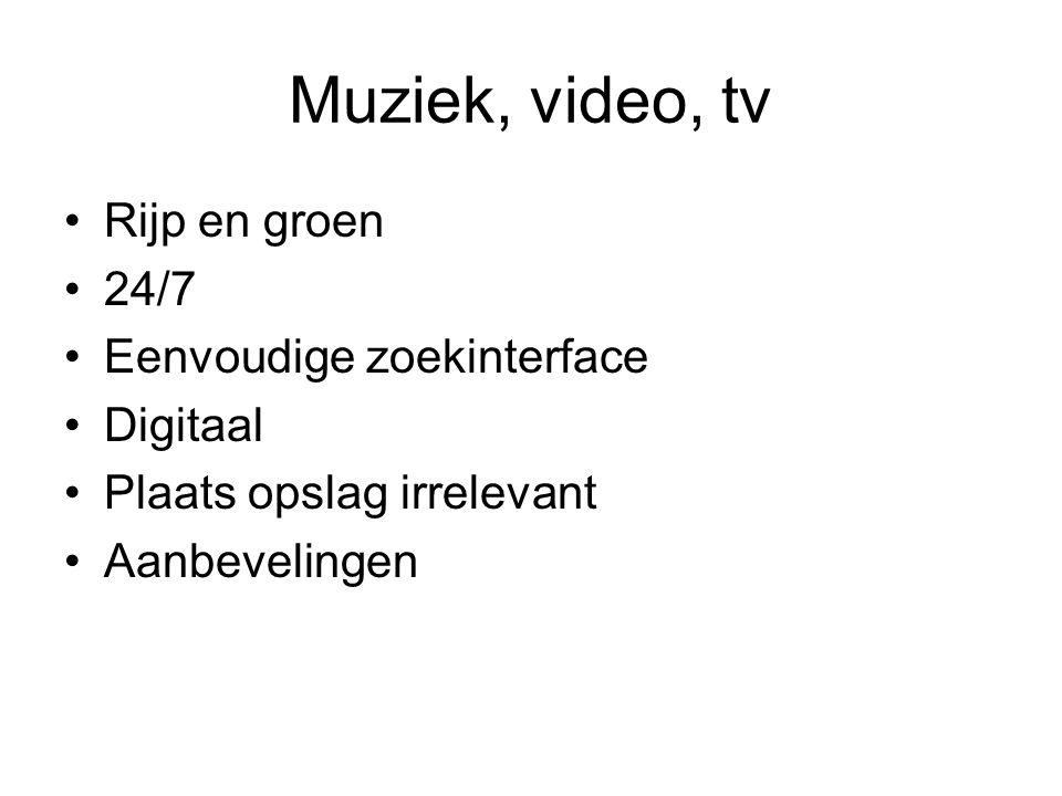 Muziek, video, tv Rijp en groen 24/7 Eenvoudige zoekinterface Digitaal Plaats opslag irrelevant Aanbevelingen