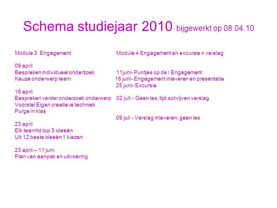 Schema studiejaar 2010 bijgewerkt op 08.04.10 Module 3 Engagement Module 4 Engagement en excursie + verslag 09 april Bespreken individueel onderzoek 1