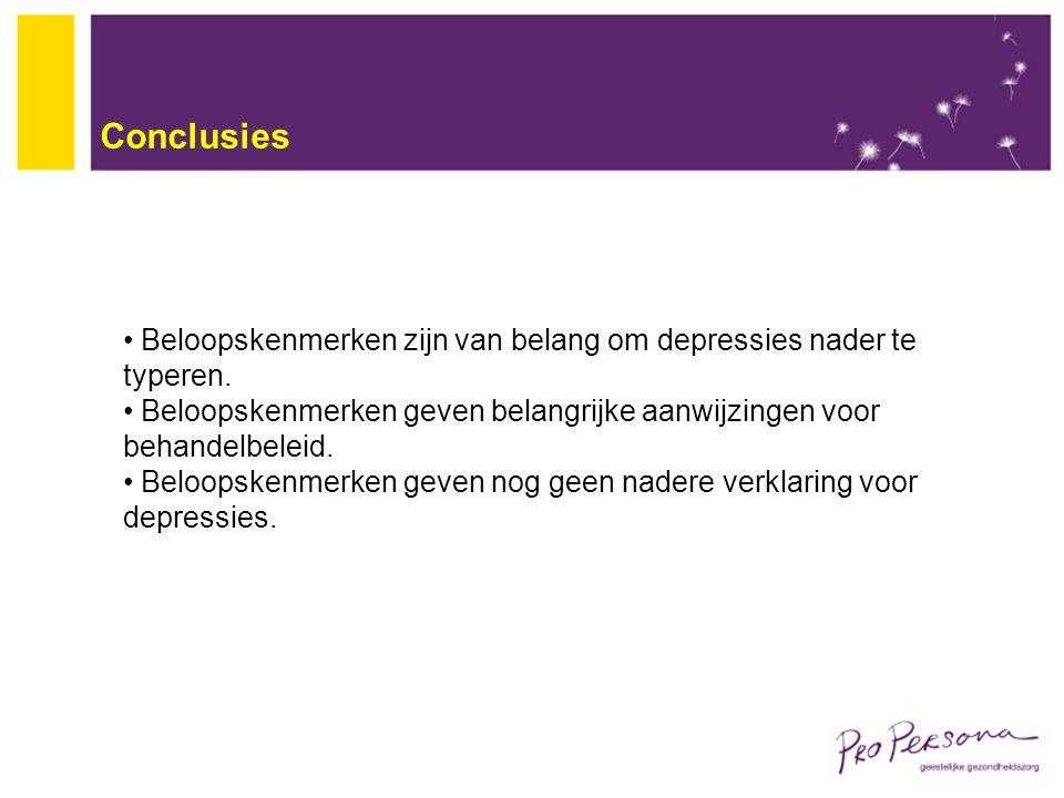 Conclusies Beloopskenmerken zijn van belang om depressies nader te typeren. Beloopskenmerken geven belangrijke aanwijzingen voor behandelbeleid. Beloo