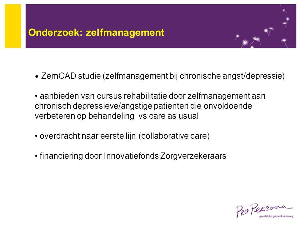 Onderzoek: zelfmanagement ZemCAD studie (zelfmanagement bij chronische angst/depressie) aanbieden van cursus rehabilitatie door zelfmanagement aan chr