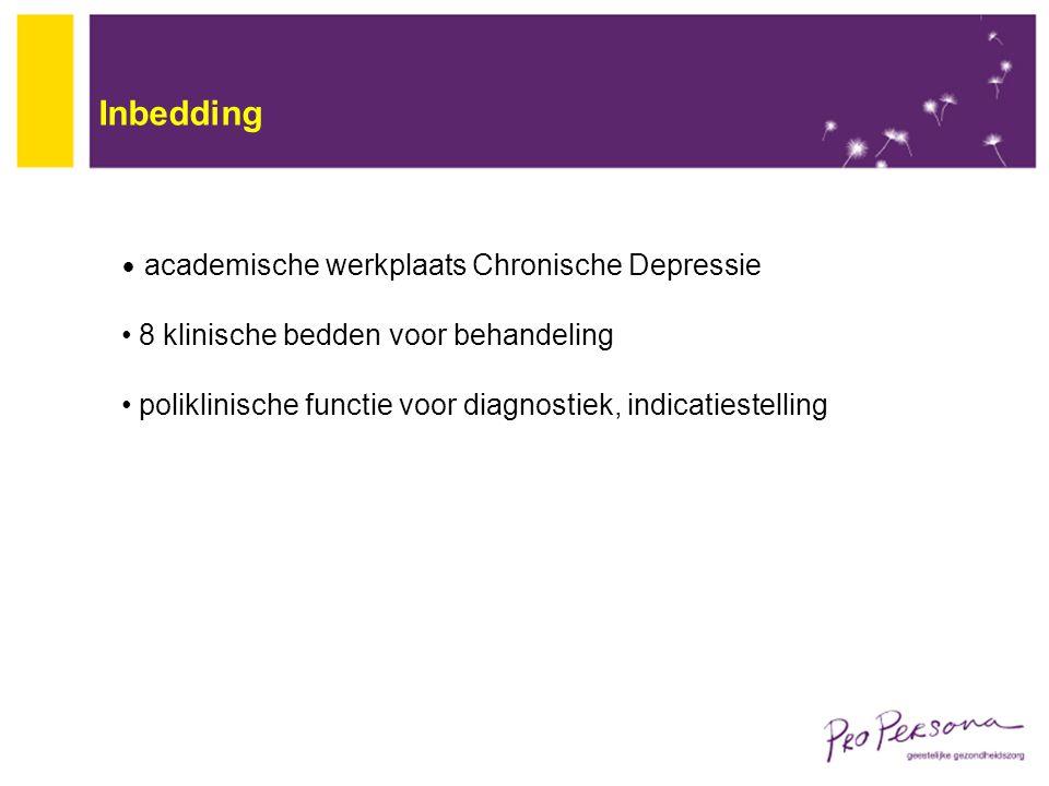 Inbedding academische werkplaats Chronische Depressie 8 klinische bedden voor behandeling poliklinische functie voor diagnostiek, indicatiestelling