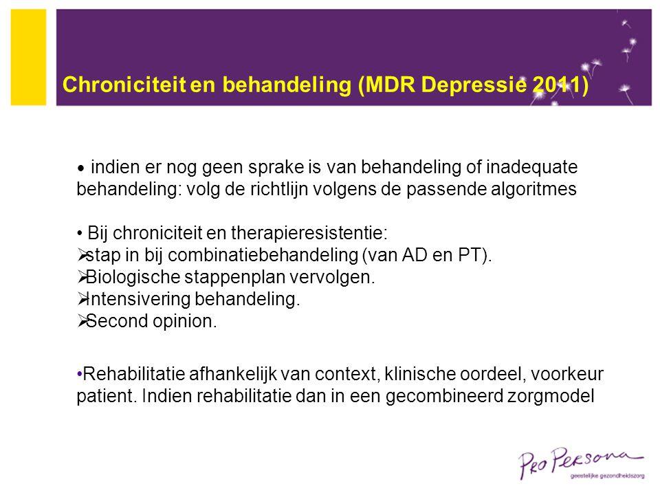 Chroniciteit en behandeling (MDR Depressie 2011) Voorkeursbehandeling bij chronische depressie: combinatie van PT en AD Beste onderzochte PT variant is CGT.