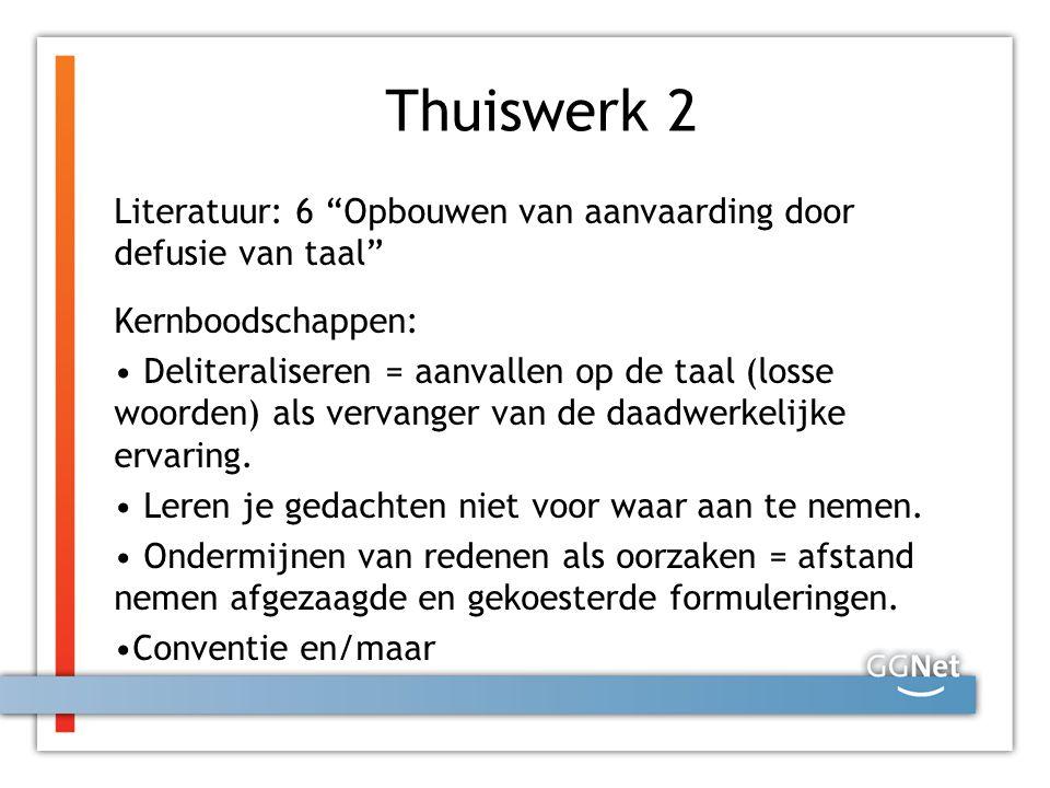 """Thuiswerk 2 Literatuur: 6 """"Opbouwen van aanvaarding door defusie van taal"""" Kernboodschappen: Deliteraliseren = aanvallen op de taal (losse woorden) al"""