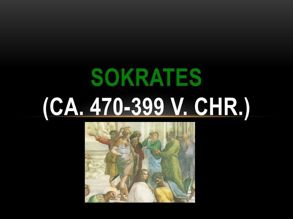 SOKRATES (CA. 470-399 V. CHR.)