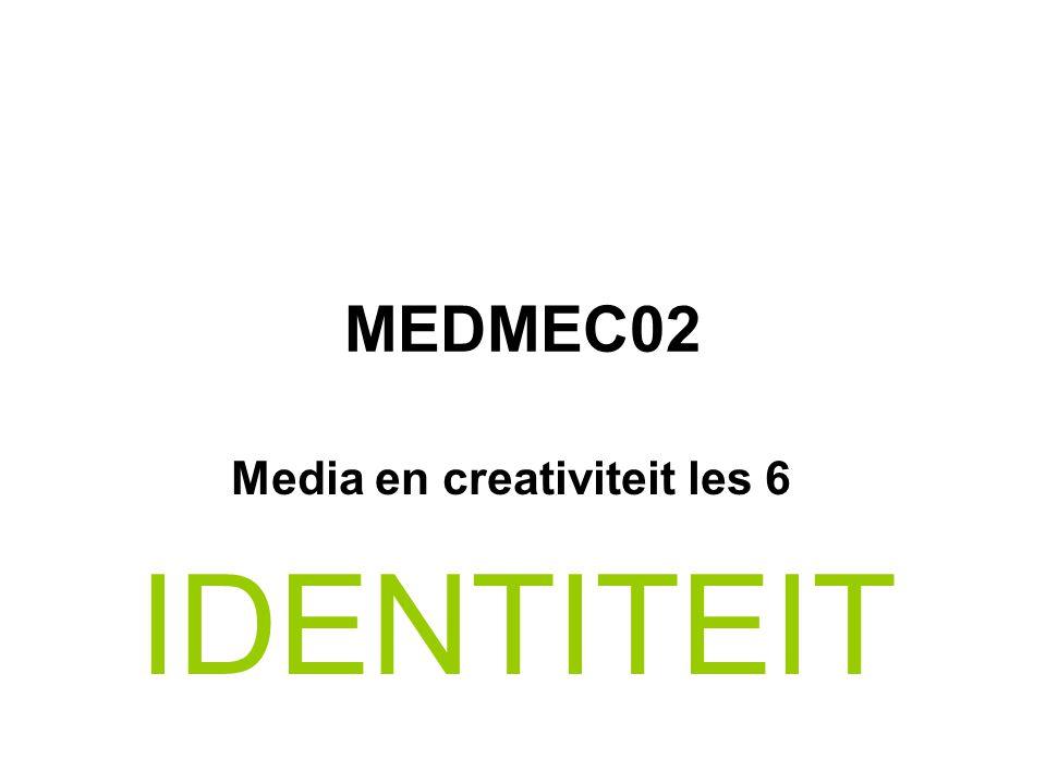 MEDMEC02 Media en creativiteit les 6 IDENTITEIT