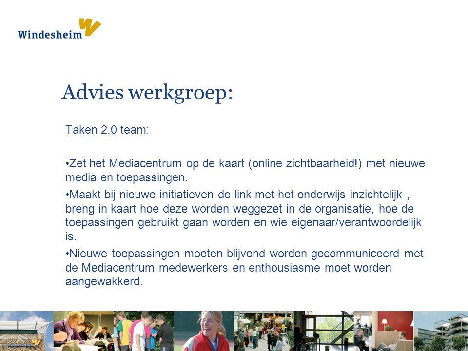 Advies werkgroep: Taken 2.0 team: Zet het Mediacentrum op de kaart (online zichtbaarheid!) met nieuwe media en toepassingen.
