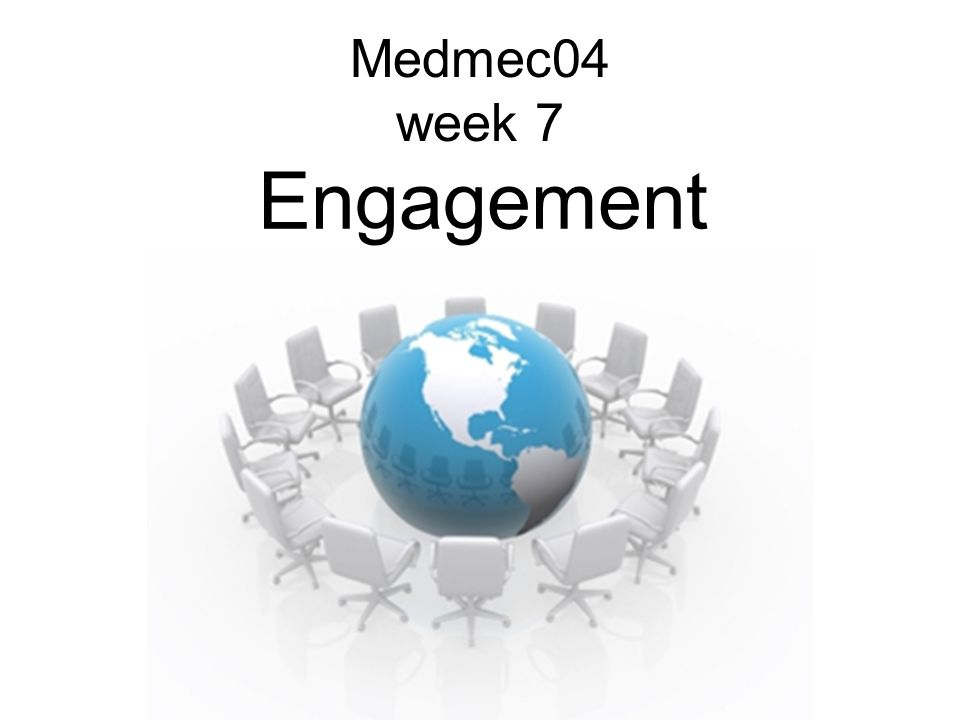 Medmec04 week 7 Engagement