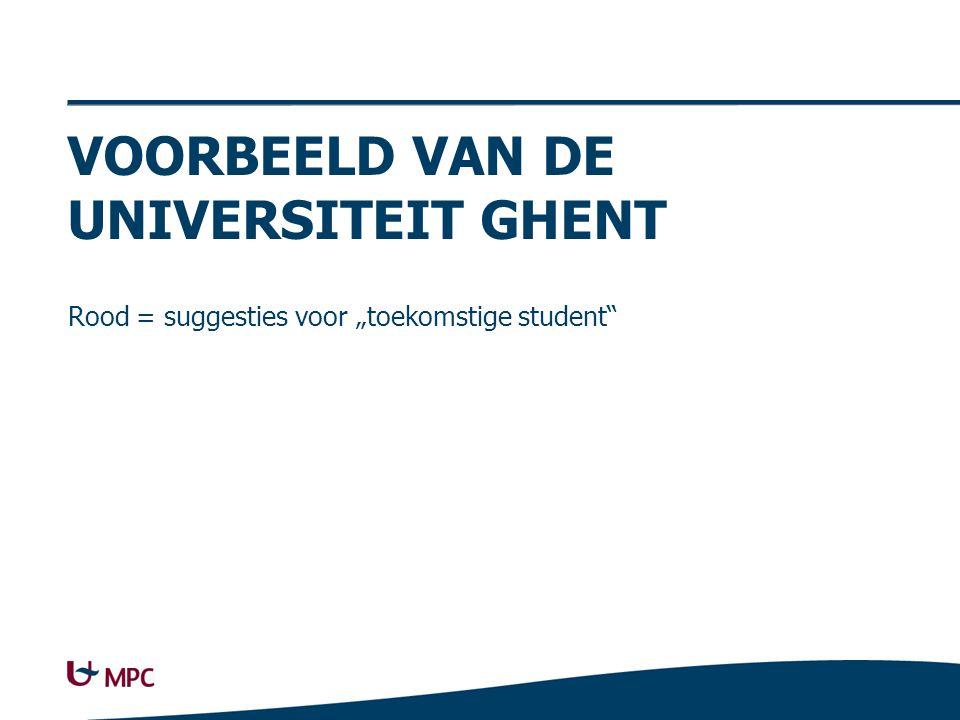 """VOORBEELD VAN DE UNIVERSITEIT GHENT Rood = suggesties voor """"toekomstige student"""""""
