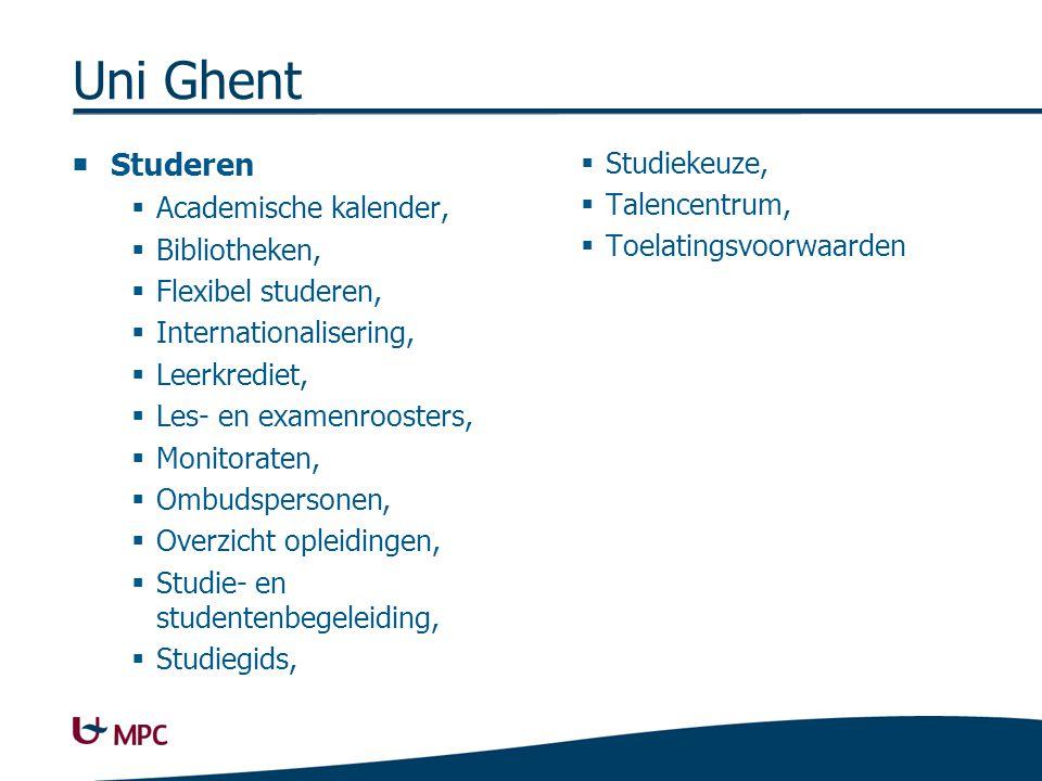 Uni Ghent  Studeren  Academische kalender,  Bibliotheken,  Flexibel studeren,  Internationalisering,  Leerkrediet,  Les- en examenroosters,  M