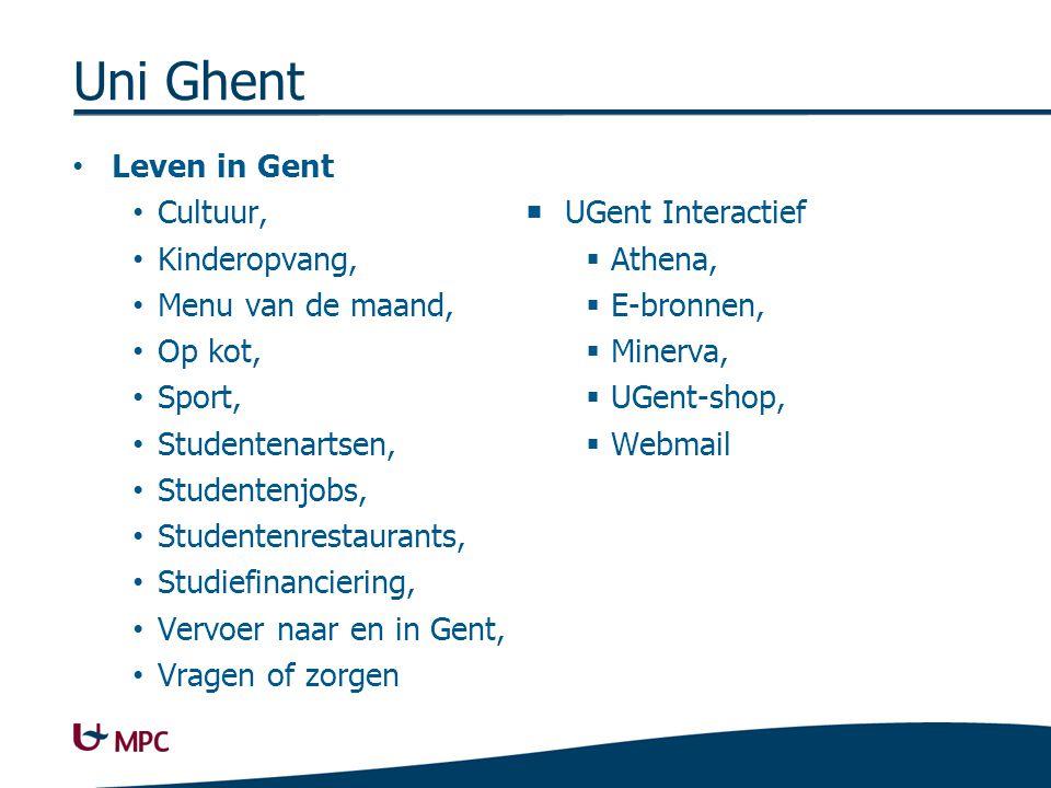 Uni Ghent Leven in Gent Cultuur, Kinderopvang, Menu van de maand, Op kot, Sport, Studentenartsen, Studentenjobs, Studentenrestaurants, Studiefinancier