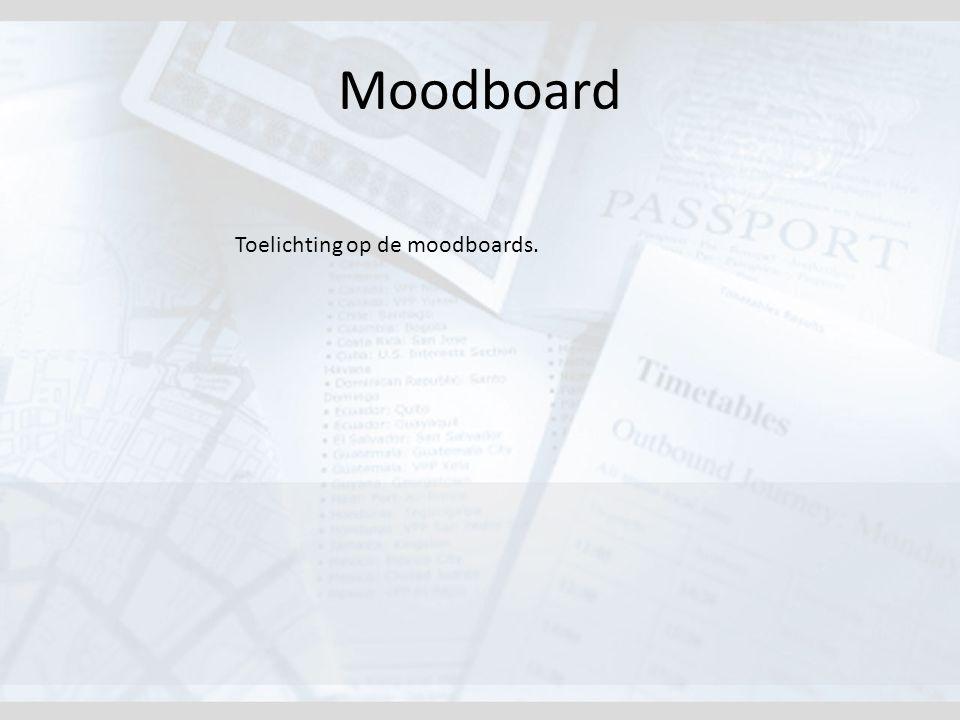 Moodboard Toelichting op de moodboards.