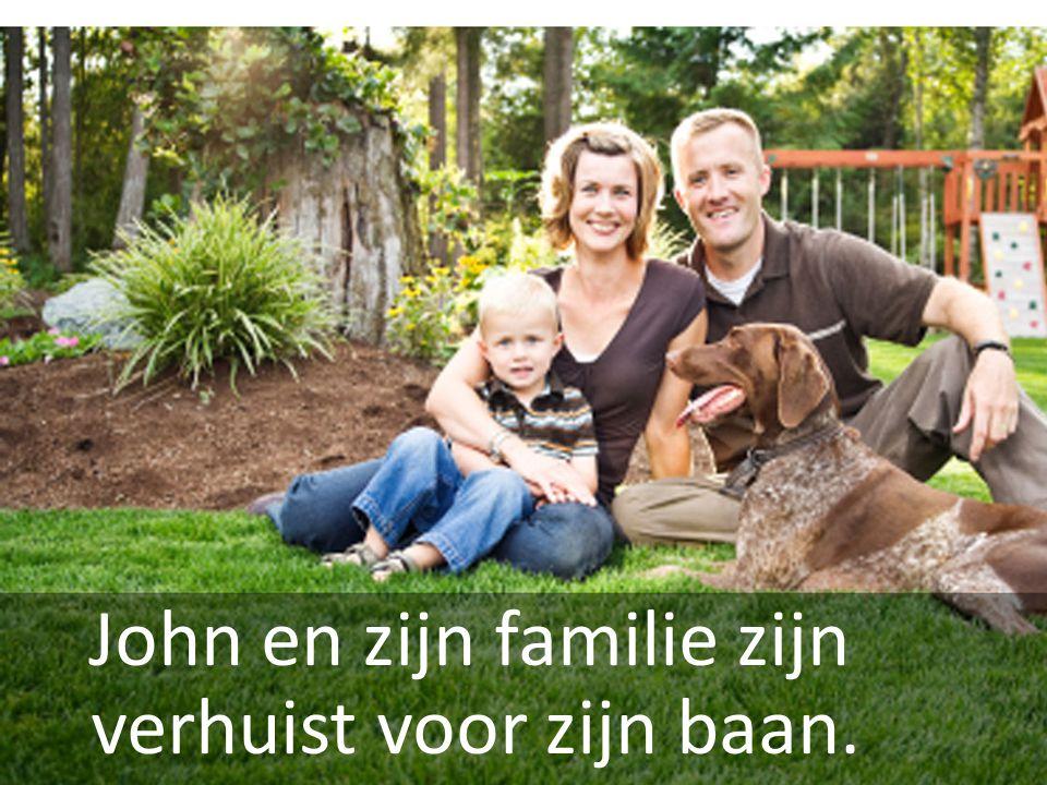 John en zijn familie zijn verhuist voor zijn baan.
