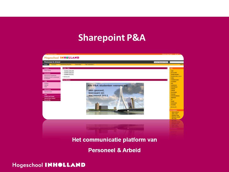 Sharepoint P&A Het communicatie platform van Personeel & Arbeid