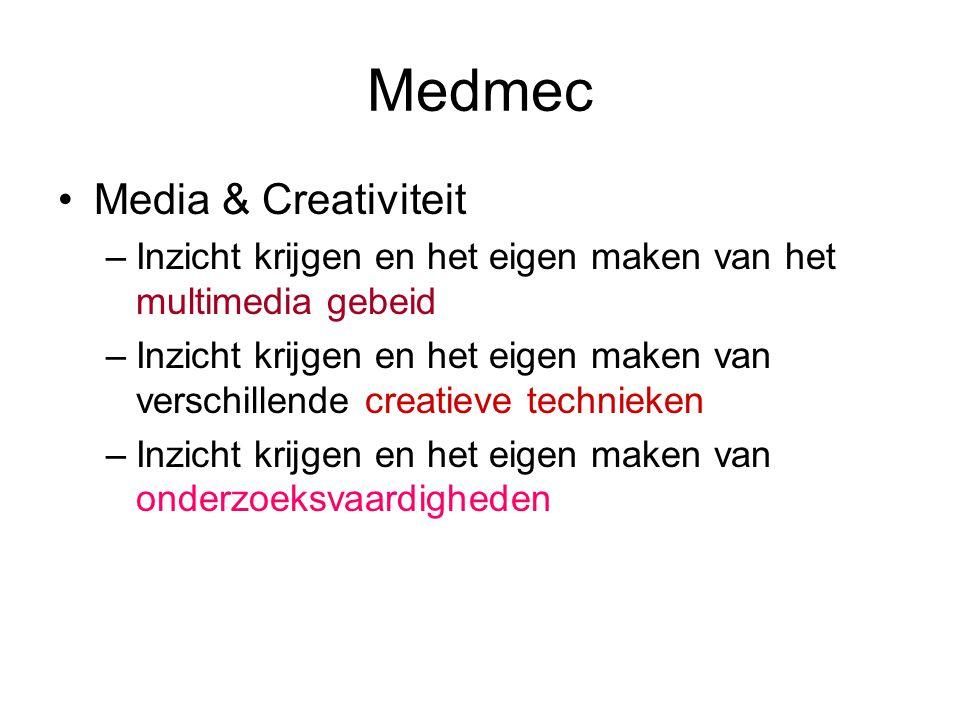 Medmec Media & Creativiteit –Inzicht krijgen en het eigen maken van het multimedia gebeid –Inzicht krijgen en het eigen maken van verschillende creatieve technieken –Inzicht krijgen en het eigen maken van onderzoeksvaardigheden