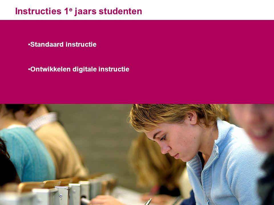 Instructies 1 e jaars studenten Standaard instructie Ontwikkelen digitale instructie 6