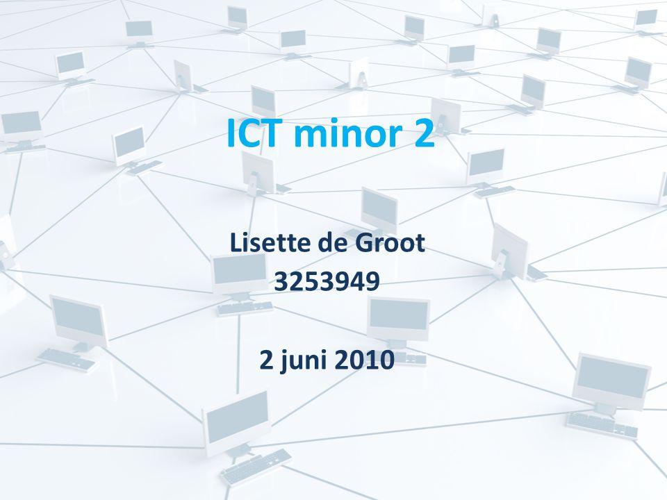 ICT minor 2 Lisette de Groot 3253949 2 juni 2010