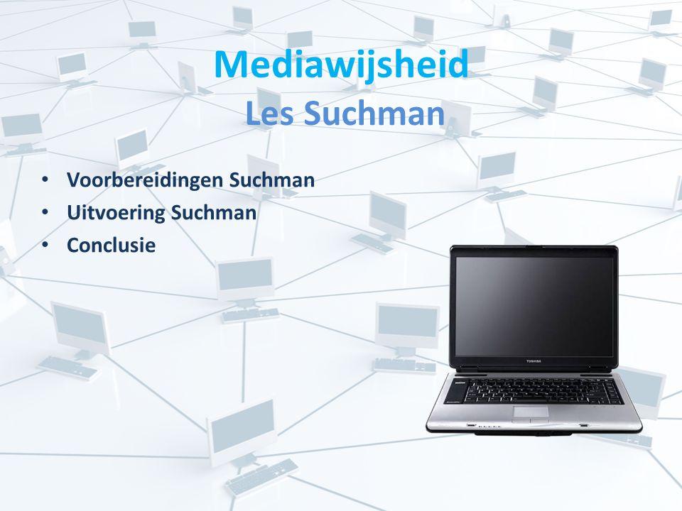 Mediawijsheid Les Suchman Voorbereidingen Suchman Uitvoering Suchman Conclusie