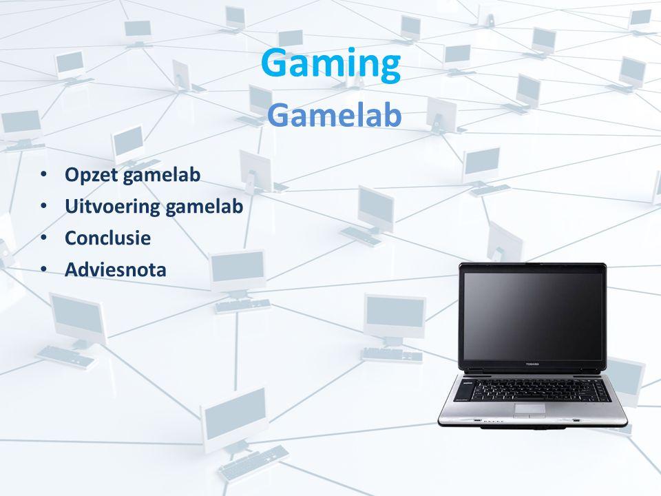 Gaming Gamelab Opzet gamelab Uitvoering gamelab Conclusie Adviesnota
