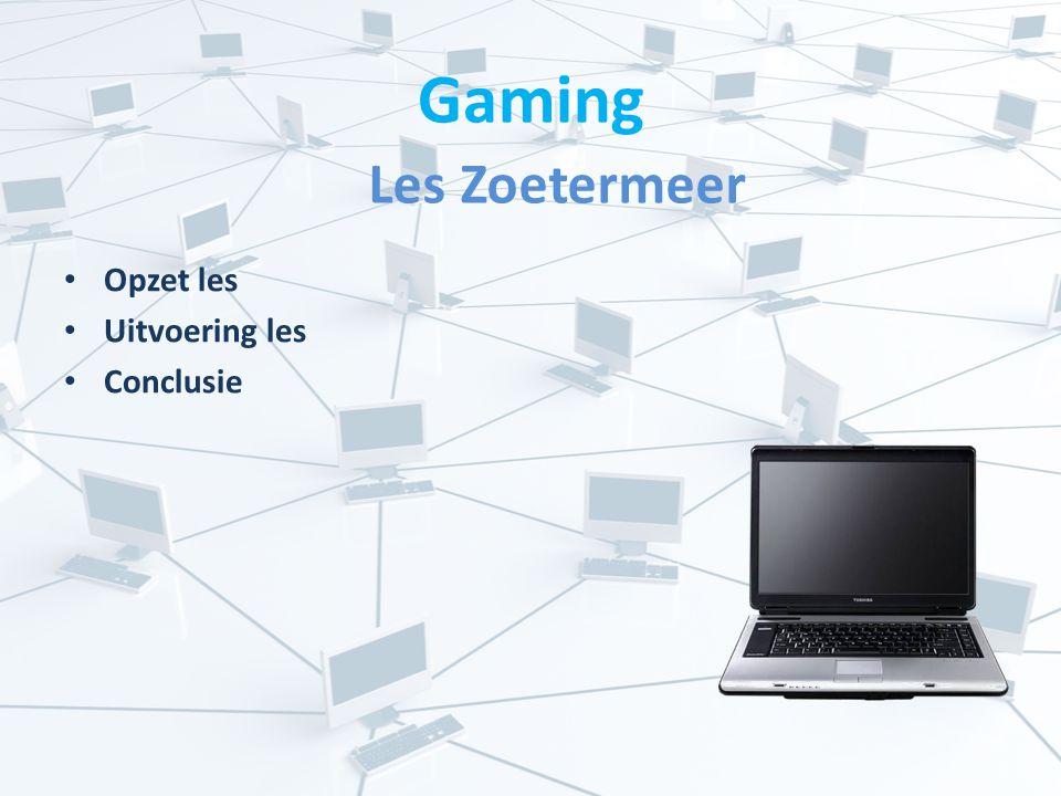 Gaming Les Zoetermeer Opzet les Uitvoering les Conclusie