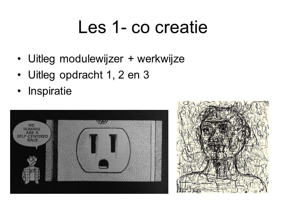 Les 1- co creatie Uitleg modulewijzer + werkwijze Uitleg opdracht 1, 2 en 3 Inspiratie