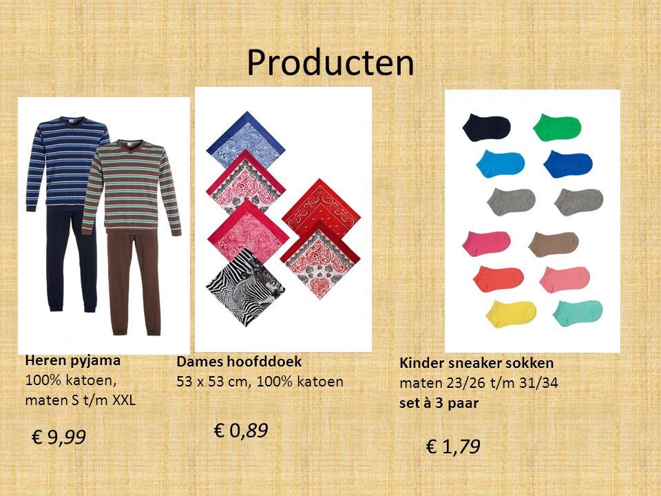 Producten Heren pyjama 100% katoen, maten S t/m XXL € 9,99 Dames hoofddoek 53 x 53 cm, 100% katoen € 0,89 Kinder sneaker sokken maten 23/26 t/m 31/34