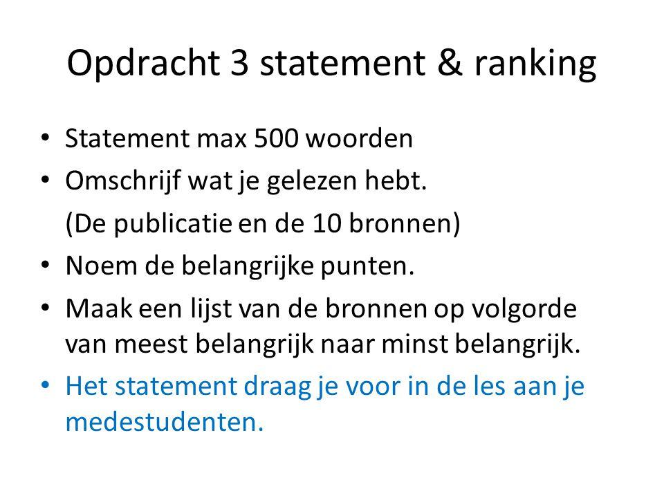 Opdracht 3 statement & ranking Statement max 500 woorden Omschrijf wat je gelezen hebt.