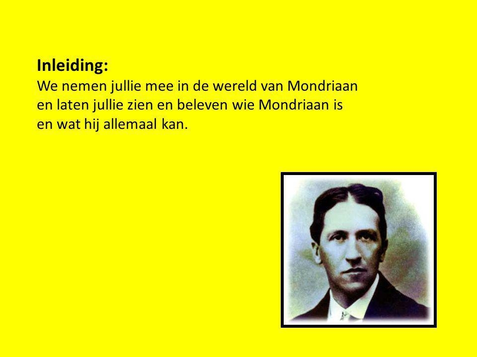 Inleiding: We nemen jullie mee in de wereld van Mondriaan en laten jullie zien en beleven wie Mondriaan is en wat hij allemaal kan.