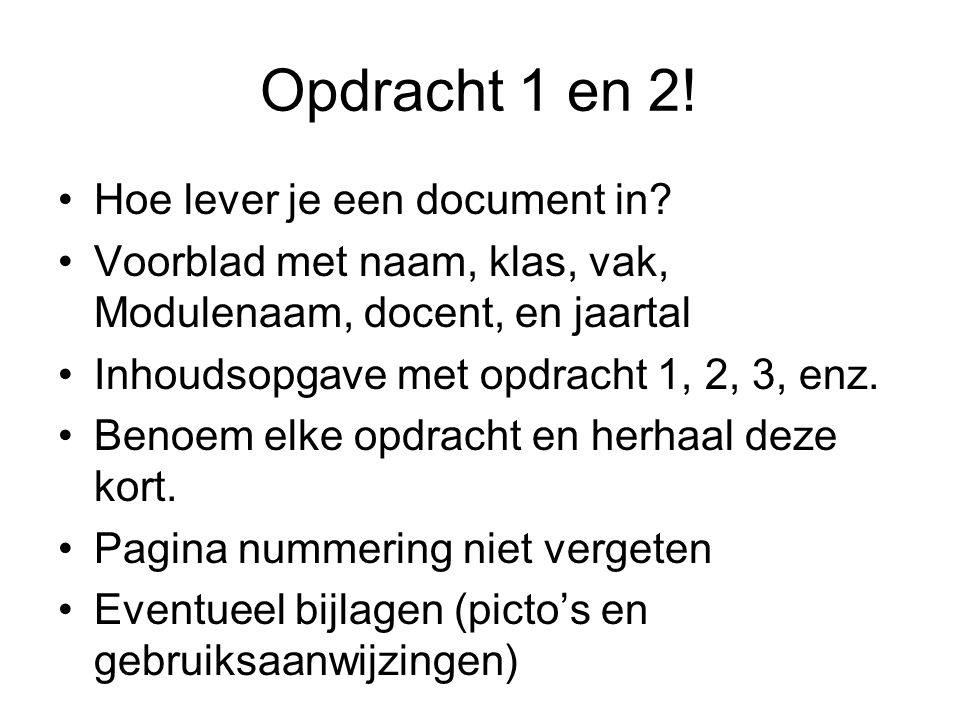 Opdracht 1 en 2. Hoe lever je een document in.