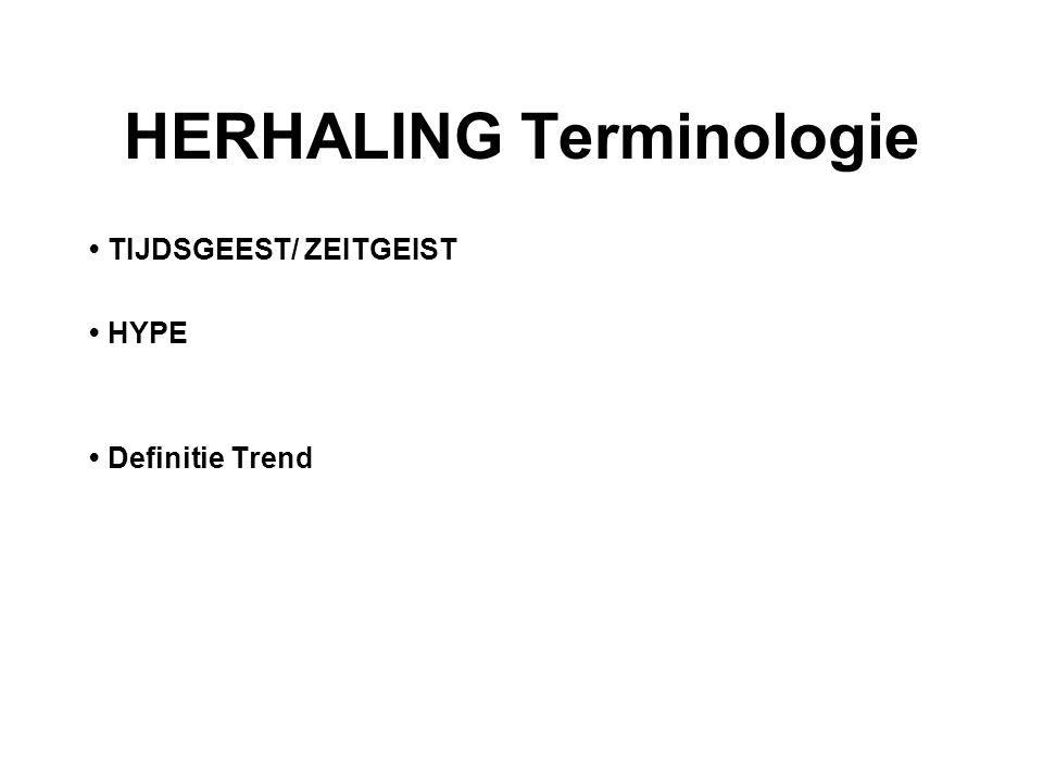 HERHALING Terminologie TIJDSGEEST/ ZEITGEIST kenmerkende manier van denken en handelen van het merendeel van de bevolking in een bepaalde tijd.