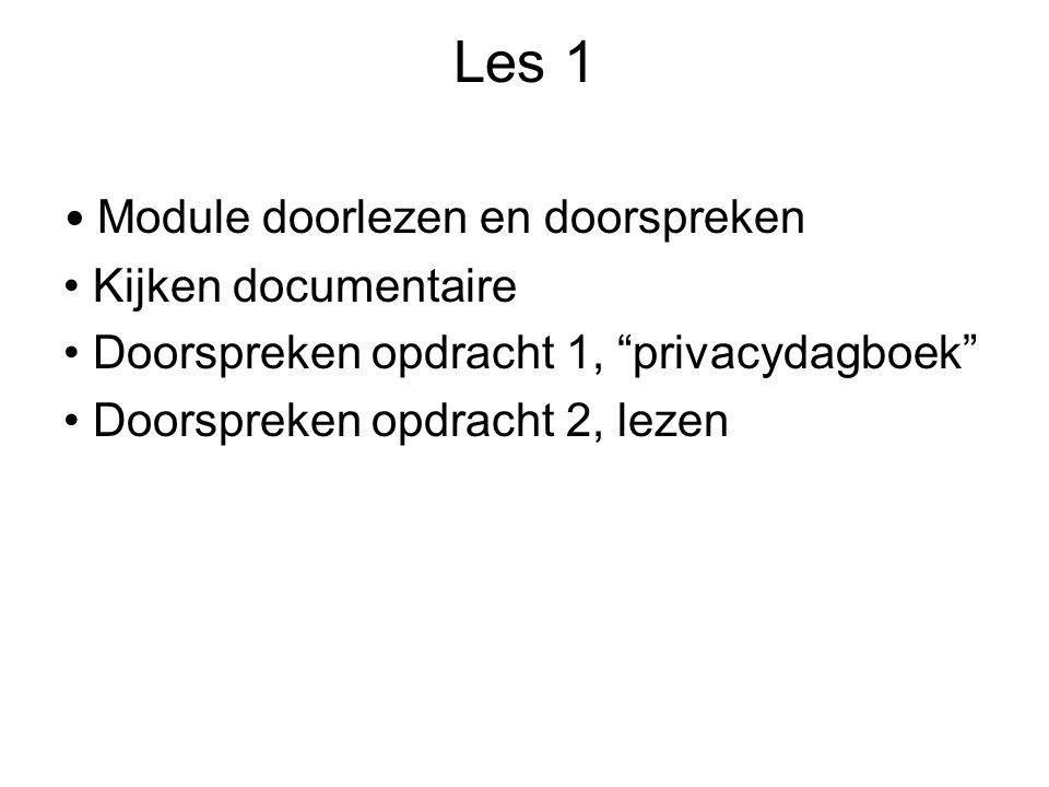 Les 1 Module doorlezen en doorspreken Kijken documentaire Doorspreken opdracht 1, privacydagboek Doorspreken opdracht 2, lezen