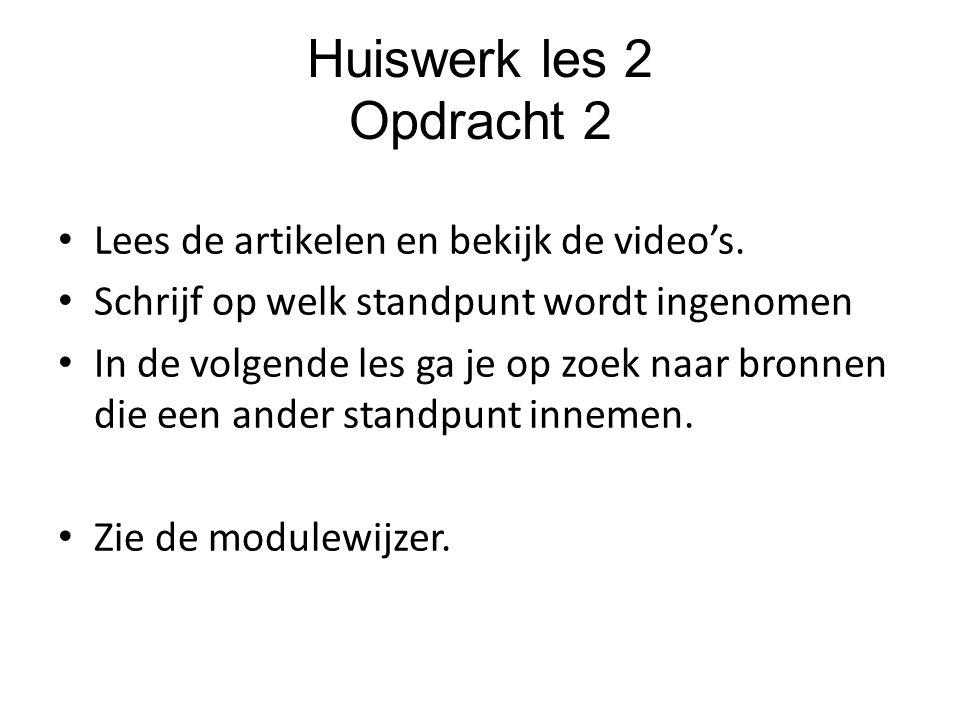 Huiswerk les 2 Opdracht 2 Lees de artikelen en bekijk de video's.