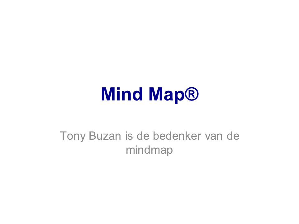 Mind Map® Tony Buzan is de bedenker van de mindmap